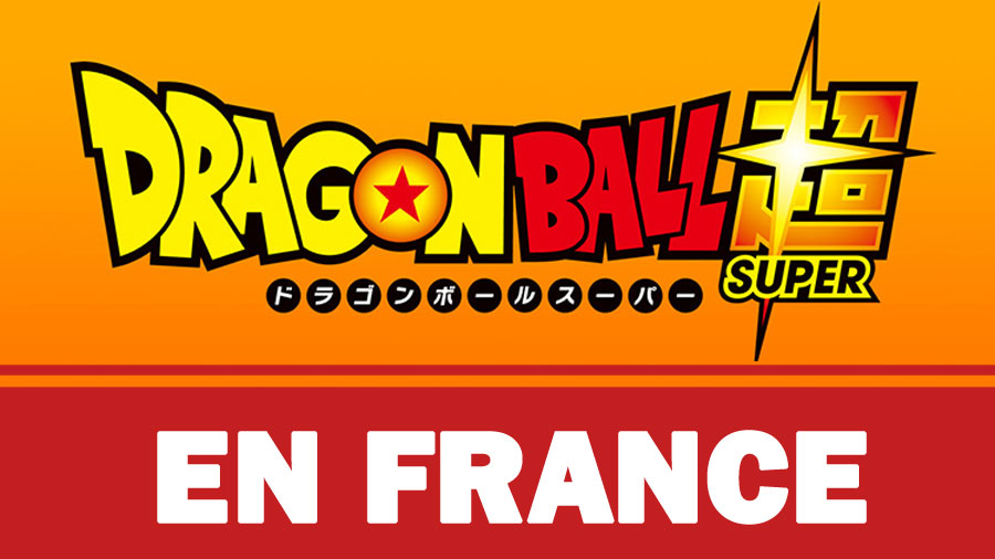 Dragon Ball Super en France