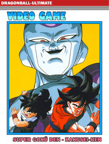 Dragon Ball Z : Super Gokū Den - Kakusei Hen -
