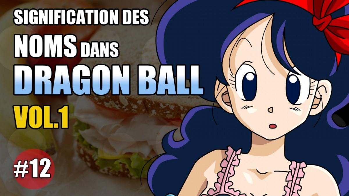 Significations des noms dans Dragon Ball - DBTimes #12